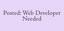 Posted: web developer needed