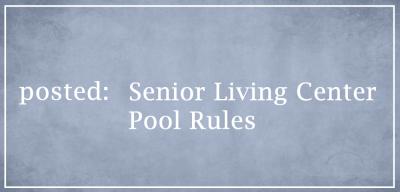 Senior living center pool rules