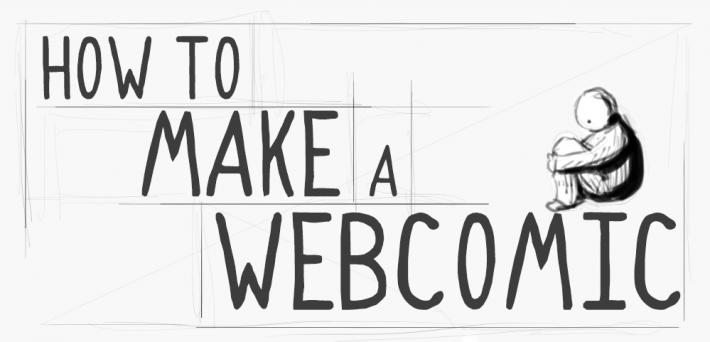How to Make a Webcomic: Start, Write, Create